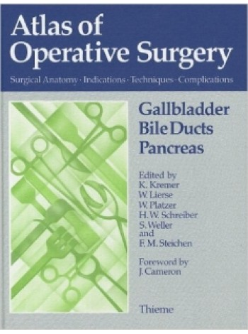 Atlas of Operative Surgery: Gallbladder, Bile Ducts, Pancreas