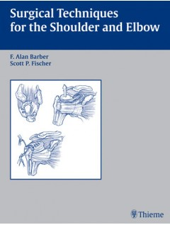 Surgical Techniques for the Shoulder and Elbow