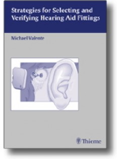 Strategies for Selecting and Verifying Hearing Aid Fittings