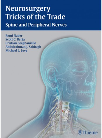 Neurosurgery Tricks of the Trade - Spine and Peripheral Nerves