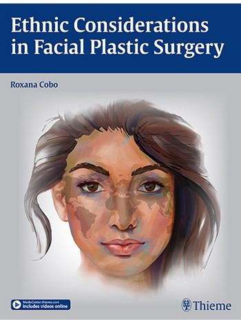 Ethnic Considerations in Facial Plastic Surgery