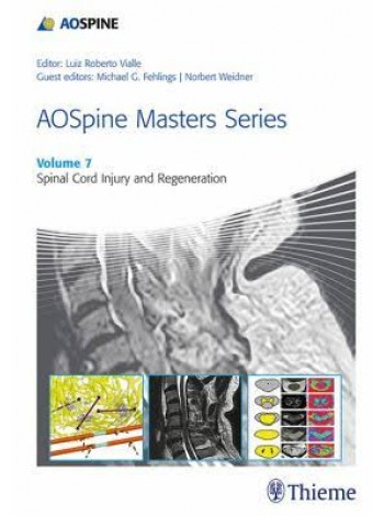 AOSpine Masters Series, Volume 7: Spinal Cord Injury and Regeneration
