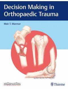 Decision Making in Orthopaedic Trauma