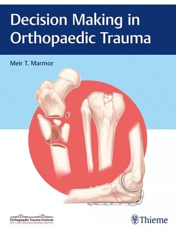 Decision Making in Orthopaedic Trauma - Indian Reprint