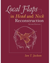 Local Flaps in Head and Neck Reconstruction, Second Edition