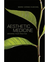 Aesthetic Medicine: Growing Your Practice