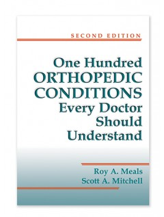 100 Orthopedic Conditions Every Doctor Should Understand, Second Edition