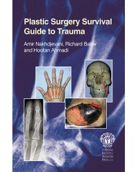 Plastic Surgery Survival Guide to Trauma