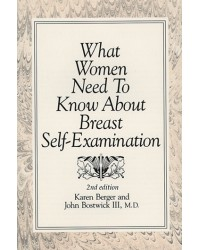 What Women Need To Know About Breast Self-Examination