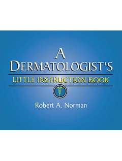 A Dermatologist's Little Instruction Book