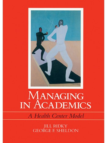 Managing in Academics: A Health Center Model