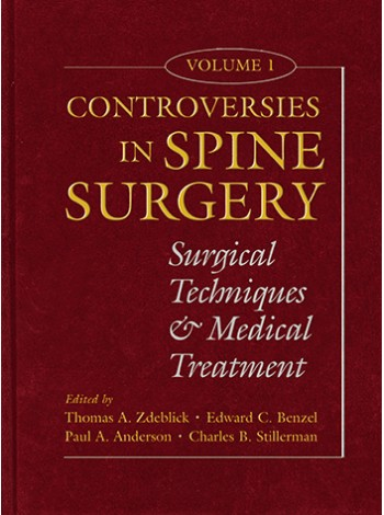 Controversies in Spine Surgery, Volume 1