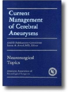 Current Management of Cerebral Aneurysms