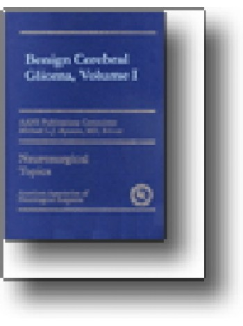 Benign Cerebral Gliomas, Volume I