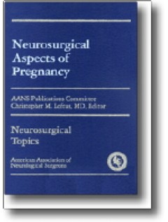 Neurosurgical Aspects of Pregnancy