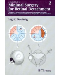 A Practical Guide to Minimal Surgery for Retinal Detachment, Volume II