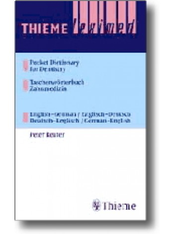 Thieme Leximed Pocket Dictionary of Dentistry English - German, German - English