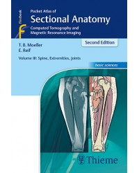 Pocket Atlas of Sectional Anatomy, Volume 3: Spine, Extremities, Joints