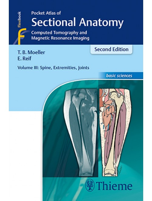 Pocket Atlas Of Sectional Anatomy Volume 3 Spine Extremities Joints