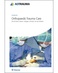 AO Handbook: Orthopedic Trauma Care