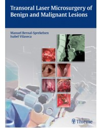 Transoral Laser Microsurgery of Benign and Malignant Lesions