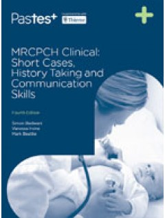 MRCPCH Clinical: Short Cases, History Taking & Communication Skills