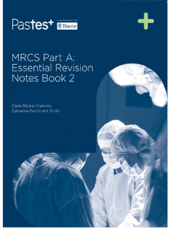 MRCS Part A: Essential Revision Notes Book 2