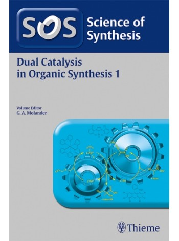 Science of Synthesis: Dual Catalysis in Organic Synthesis 1