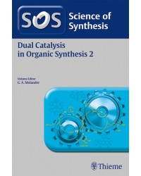 Science of Synthesis: Dual Catalysis in Organic Synthesis 2