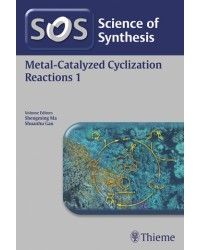 Science of Synthesis: Metal-Catalyzed Cyclization Reactions Vol. 1