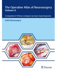 The Operative Atlas of Neurosurgery, Volume II
