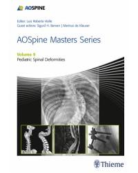 AOSpine Masters Series, Volume 9: Pediatric Spinal Deformities
